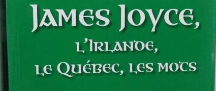 James Joyce, l'Irlande, Le Québec, les mots (2006)
