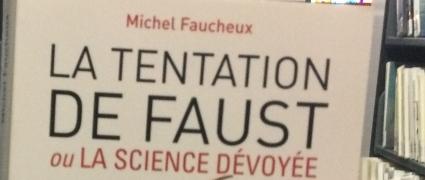 La tentation de Faust ou la science dévoyée (2012)